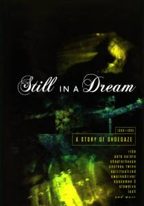 Cover - Spitfire: Still In A Dream: A Story Of Shoegaze 1988-1995