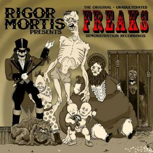 Cover - Rigor Mortis: Original Unadulterated Freaks Demonstration Recordings (Freaks Demo '89), The