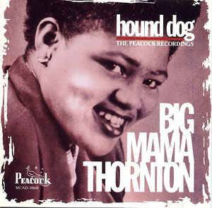 Cover - Big Mama Thornton: Hound Dog / The Peacock Recordings