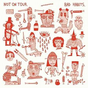 Not On Tour: Bad Habits (CD) - Bild 1