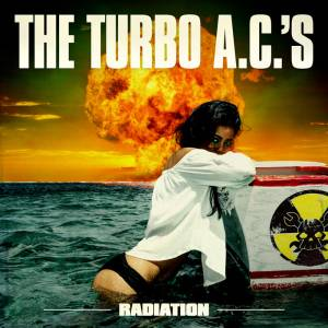 Cover - Turbo A.C.'s, The: Radiation