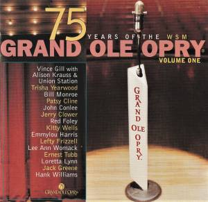 Cover - Ernest Tubb: 75 Years Of The WSM Grand Ole Opry - Volume One