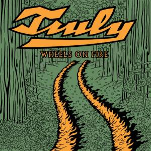 Cover - Truly: Wheels On Fire