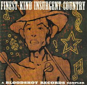 Cover - Th' Legendary Shack Shakers: Finest-Kind Insurgent Country - A Bloodshot Records Sampler