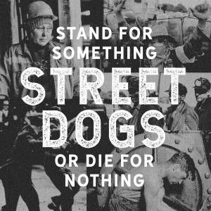 Cover - Street Dogs: Stand For Something Or Die For Nothing