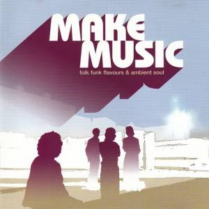 Cover - Bonnie Dobson: Make Music - Folk Funk Flavours & Ambient Soul
