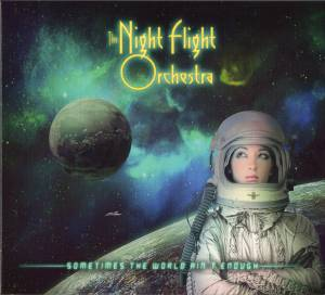 Cover - Night Flight Orchestra, The: Sometimes The World Ain't Enough