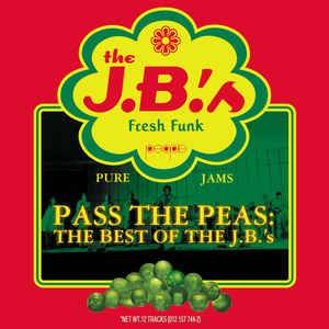 Cover - J.B.'s, The: Pass The Peas: The Best Of The J.B.'s