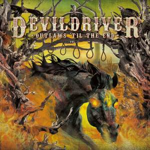 Cover - DevilDriver: Outlaws 'til The End Vol.1