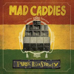 Cover - Mad Caddies: Punk Rocksteady