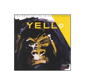 Cover - Yello: You Gotta Say Yes To Another Excess