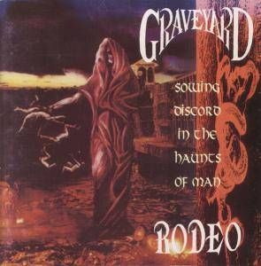 Graveyard Rodeo: Sowing Discord In The Haunts Of Man - Cover
