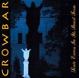Cover - Crowbar: Sonic Excess In Its Purest Form