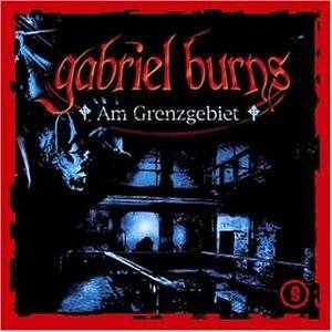 Cover - Gabriel Burns: (09) Am Grenzgebiet