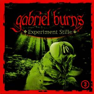 Cover - Gabriel Burns: (03) Experiment Stille