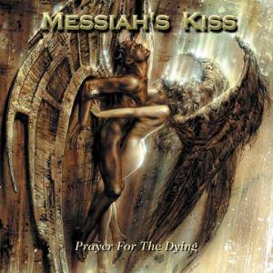 Messiah's Kiss: Prayer For The Dying - Cover