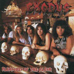 Exodus: Pleasures Of The Flesh (LP) - Bild 1