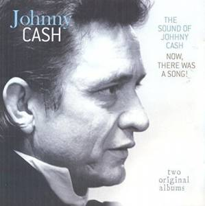 Johnny Cash: The Sound Of Johnny Cash / Now, There Was A Song! (CD) - Bild 1