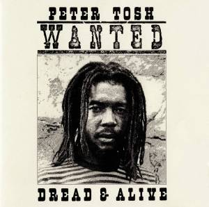 Peter Tosh: Wanted Dread & Alive (CD) - Bild 1