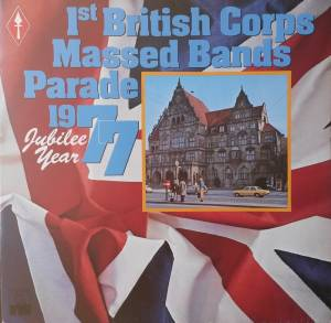 1st British Corps Massed Bands: 1st British Corps Massed Bands Parade 1977 - Jubilee Year (LP) - Bild 1