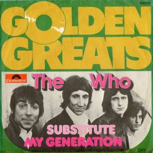 "The Who: Golden Greats: Substitute / My Generation (7"") - Bild 1"