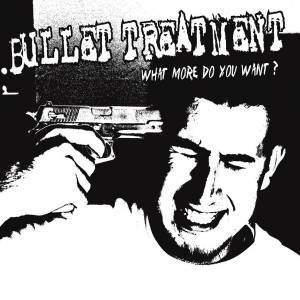 Cover - Bullet Treatment: What More Do You Want?
