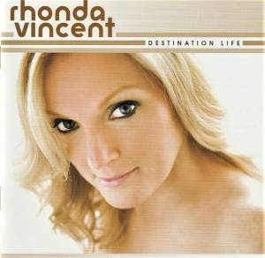 Cover - Rhonda Vincent: Destination Life