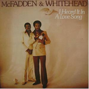 Cover - McFadden & Whitehead: I Heard It In A Love Song