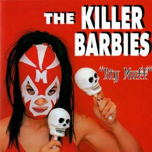 Cover - Killer Barbies, The: Big Muff