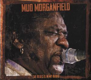 Cover - Mud Morganfield: Blues Is In My Blood, The