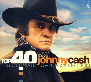 Johnny Cash: Top 40 - His Ultimate Top 40 Collection (2-CD) - Bild 1