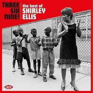 Shirley Ellis: Three Six Nine! - The Best Of Shirley Ellis (CD) - Bild 1