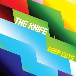 Cover - Knife, The: Deep Cuts