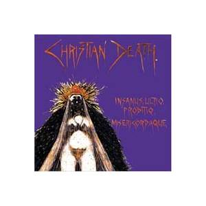 Cover - Christian Death: Insanus, Ultio, Proditio, Misericordiaque