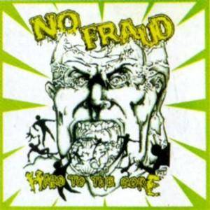 No Fraud: Hard To The Core - Cover