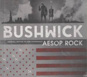 Cover - Aesop Rock: Bushwick: Original Motion Picture Soundtrack