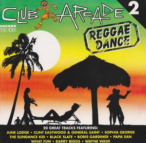 Cover - Clint Eastwood & General Saint: Club Arcade 2 - Reggae Dance