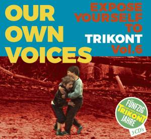 Our Own Voices - Expose Yourself To Trikont Vol. 6 - Cover