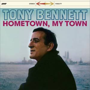 Cover - Tony Bennett: Hometown, My Town
