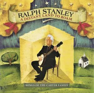 Cover - Ralph Stanley: Distant Land To Roam, A