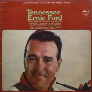 Cover - Tennessee Ernie Ford: I Can't Help It If I'm Still In Love With You