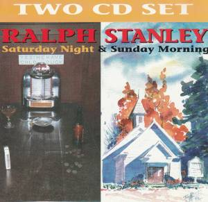 Cover - Ralph Stanley: Saturday Night & Sunday Morning