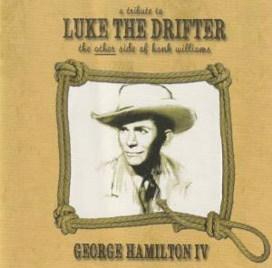 Cover - George Hamilton IV: Tribute To Luke The Drifter - The Other Side Of Hank Williams, A