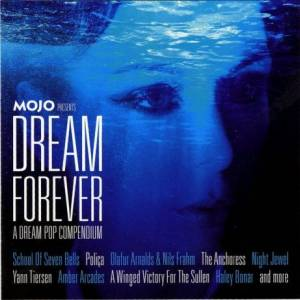 Cover - Anchoress, The: Mojo Presents Dream Forever: A Dream Pop Compilation