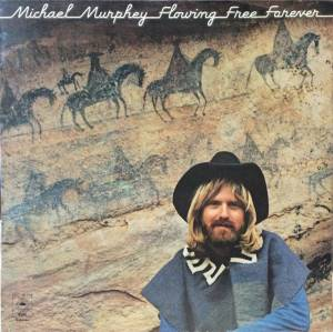 Cover - Michael Murphey: Flowing Free Forever