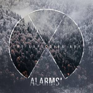 Cover - Exploding Boy, The: Alarms!