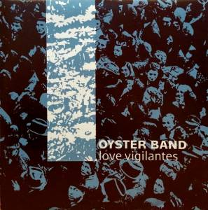 Cover - Oysterband: Love Vigilantes