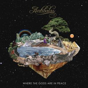 Cover - Antibalas: Where The Gods Are In Peace