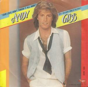 Cover - Andy Gibb: (Our Love) Don't Throw It All Away