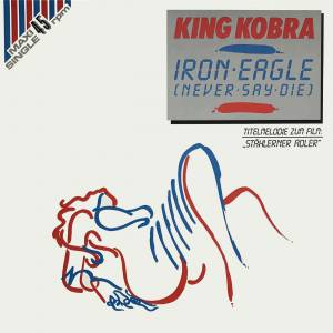 Cover - King Kobra: Iron Eagle (Never Say Die)